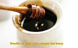 05 valuable gains of apple cider vinegar and honey