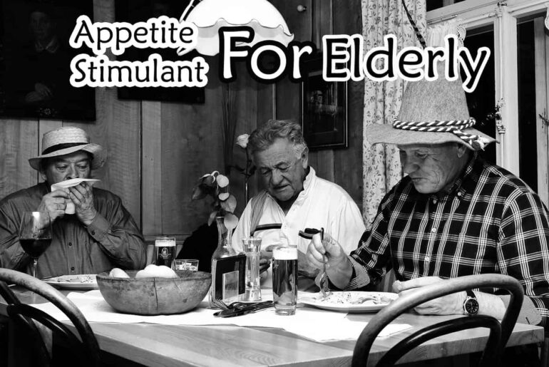In the field of nutrition, there is a natural appetite stimulant for elderly, thereby, they can say goodbye to non-appetite forever.