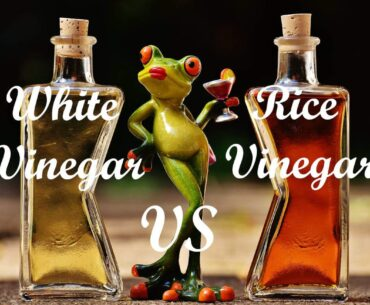 White vinegar vs rice vinegar - Which is better