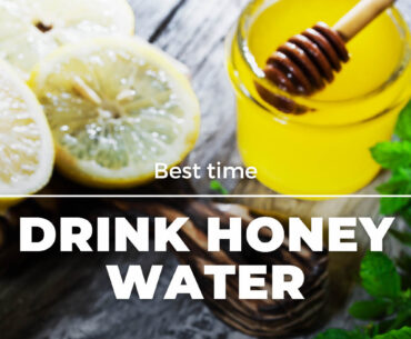 best time of the day to drink honey water