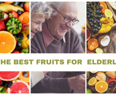 What fruits are best for the elderly 1